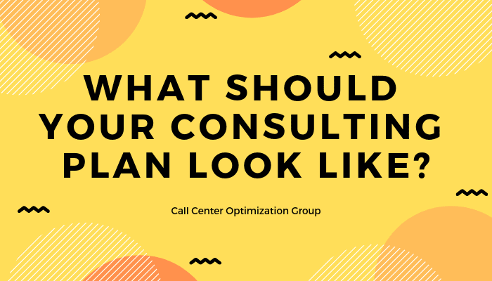 What should you call center consulting plan look like